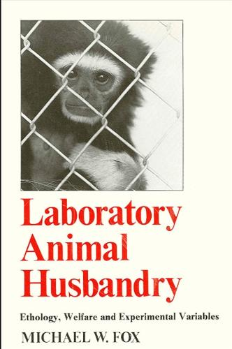 Laboratory Animal Husbandry: Ethology, Welfare, and Experimental Variables (Paperback)