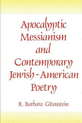 Apocalyptic Messianism and Contemporary Jewish-American Poetry - SUNY series in Modern Jewish Literature and Culture (Paperback)