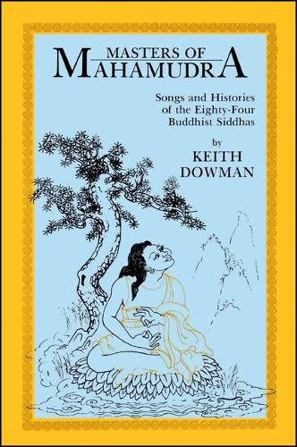 Masters of Mahamudra: Songs and Histories of the Eighty-Four Buddhist Siddhas - SUNY Series in Buddhist Studies (Paperback)