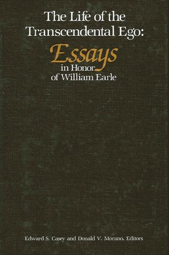 Life of the Transcendental Ego: Essays in Honor of William Earle (Paperback)