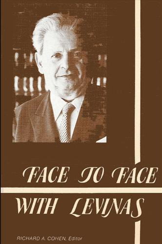 Face to Face with Levinas - SUNY Series in Philosophy (Paperback)