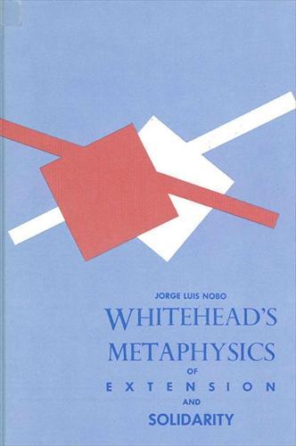 Whitehead's Metaphysics of Extension and Solidarity (Paperback)