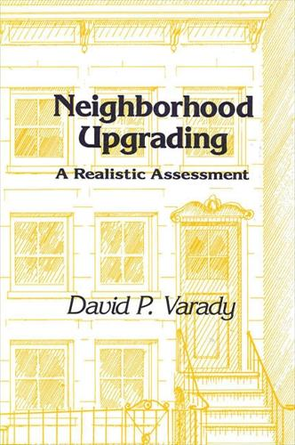Neighborhood Upgrading: A Realistic Assessment - SUNY series in Urban Public Policy (Paperback)