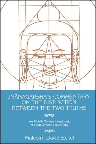 Jnanagarbha's Commentary on the Distinction Between the Two Truths - SUNY Series in Buddhist Studies (Paperback)