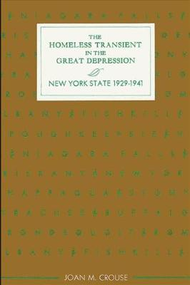 The Homeless Transient in the Great Depression: New York State, 1929-1941 (Paperback)