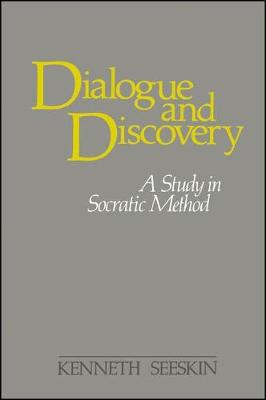 Dialogue and Discovery: A Study in Socratic Method - SUNY Series in Philosophy (Hardback)
