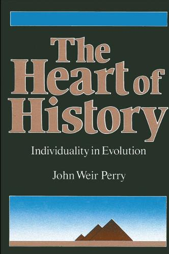 The Heart of History: Individuality in Evolution - SUNY series in Transpersonal and Humanistic Psychology (Paperback)