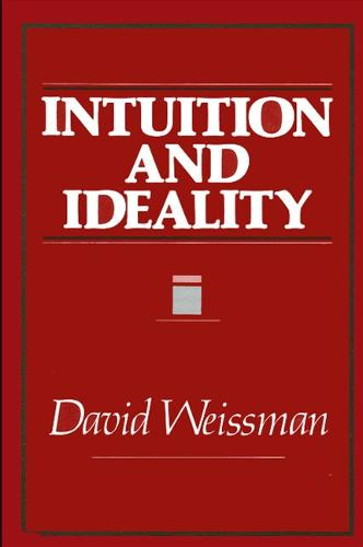 Intuition and Ideality - SUNY series in Systematic Philosophy (Paperback)