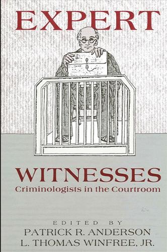 Expert Witnesses: Criminologists in the Courtroom - SUNY Series in Critical Issues in Criminal Justice (Paperback)