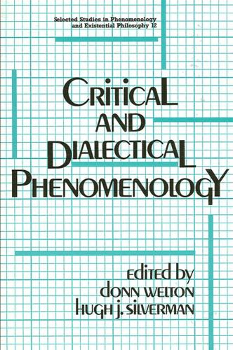 Critical and Dialectical Phenomenology - SUNY Series, Selected Studies in Phenomenology and Existential Philosophy (Paperback)