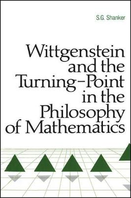 Wittgenstein and the Turning Point in the Philosophy of Mathematics (Hardback)