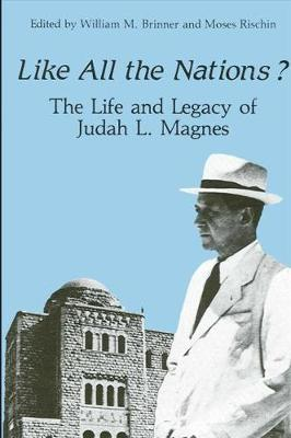 Like All the Nations?: The Life and Legacy of Judah L. Magnes (Paperback)