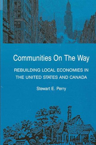 Communities on the Way: Rebuilding Local Economies in the United States and Canada (Paperback)