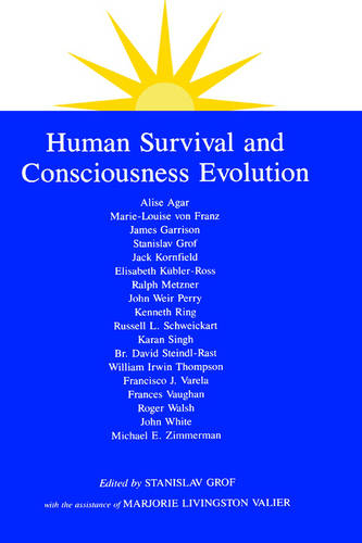 Human Survival and Consciousness Evolution - SUNY series in Transpersonal and Humanistic Psychology (Paperback)
