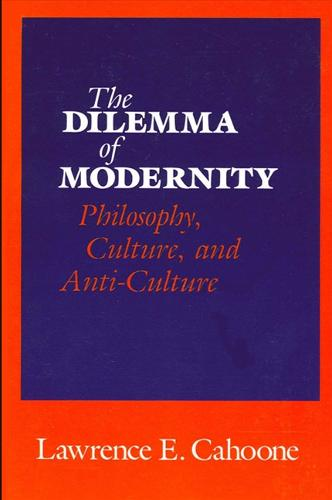 The Dilemma of Modernity: Philosophy, Culture, and Anti-Culture - SUNY Series in Philosophy (Paperback)