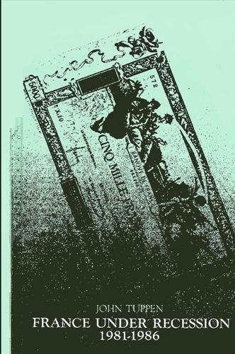 France Under Recession: 1981-1986 (Paperback)