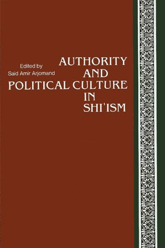 Authority and Political Culture in Shi'ism (Paperback)