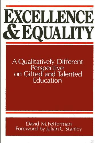 Excellence and Equality: A Qualitatively Different Perspective on Gifted and Talented Education - SUNY series, Frontiers in Education (Paperback)