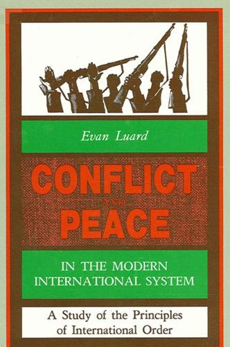 Conflict and Peace in the Modern International System: A Study of the Principles of International Order (Hardback)