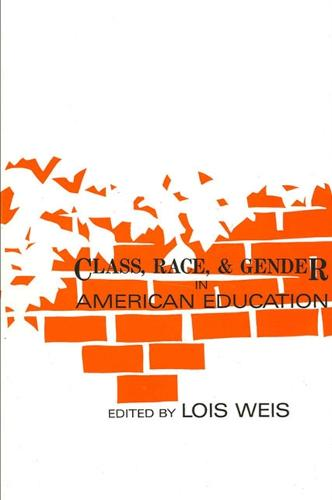 Class, Race, and Gender in American Education - SUNY series, Frontiers in Education (Paperback)