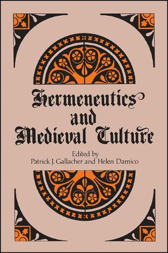 Hermeneutics and Medieval Culture (Paperback)
