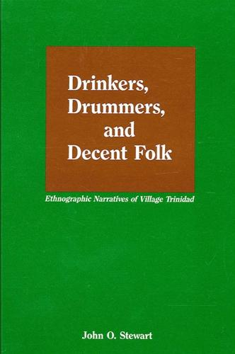 Drinkers, Drummers, and Decent Folk: Ethnographic Narratives of Village Trinidad (Paperback)