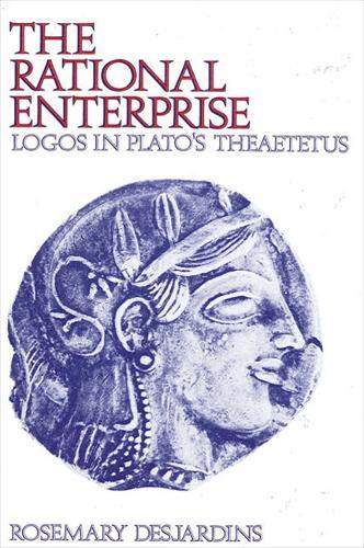 The Rational Enterprise: logos in Plato's Theaetetus - SUNY series in Ancient Greek Philosophy (Paperback)