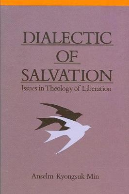 Dialectic of Salvation: Issues in Theology of Liberation (Hardback)