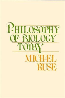 Philosophy of Biology Today - SUNY series in Philosophy and Biology (Paperback)