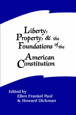 Liberty, Property, and the Foundations of the American Constitution - SUNY series in The Constitution and Economic Rights (Paperback)