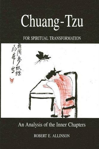 Chuang-Tzu for Spiritual Transformation: An Analysis of the Inner Chapters - SUNY Series in Philosophy (Paperback)