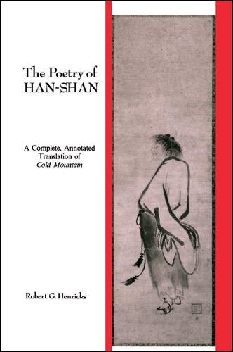 The Poetry of Han-shan: A Complete, Annotated Translation of Cold Mountain - SUNY Series in Buddhist Studies (Paperback)