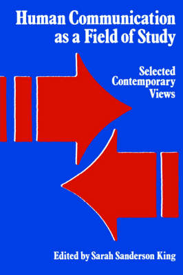 Human Communication as a Field of Study: Selected Contemporary Views - SUNY series, Human Communication Processes (Paperback)