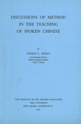 Discussion of Method in the Teaching of Spoken Chinese - Far Eastern Publications Series (Paperback)