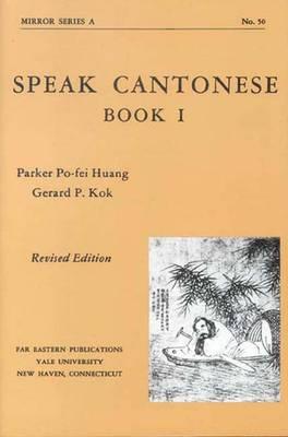 Speak Cantonese, Book One, Revised Edition (Paperback)
