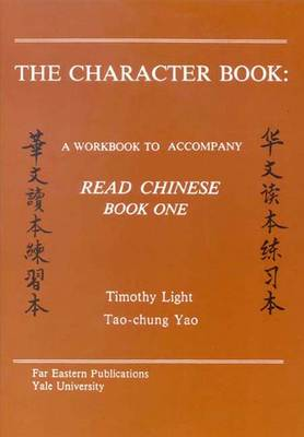 The Character Book - A Workbook to Accompany Read Chinese: Book One (Paperback)