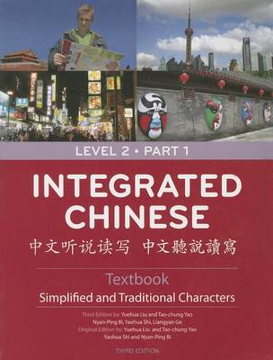 Integrated Chinese Level 2 Part 1 - Textbook (Simplified & Traditional characters) (Paperback)