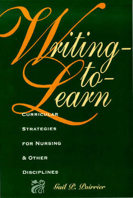 Writing-to-learn: Curricular Strategies for Nursing and Other Disciplines (Paperback)