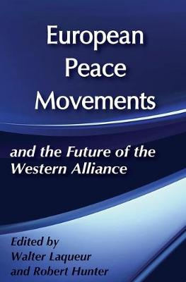 European Peace Movements and the Future of the Western Alliance (Hardback)