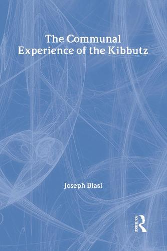 The Communal Experience of the Kibbutz (Hardback)