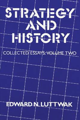 Strategy and History: Volume 2, Collected Essays (Hardback)