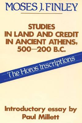 Studies in Land and Credit in Ancient Athens, 500-200 B.C.: Horos Inscriptions (Hardback)