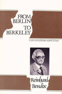 From Berlin to Berkeley: German-Jewish Identities (Hardback)