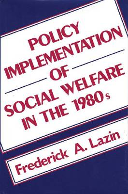Policy Implementation of Social Welfare in the 1980's (Hardback)