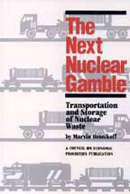 Next Nuclear Gamble: Transportation and Storage of Nuclear Waste (Paperback)
