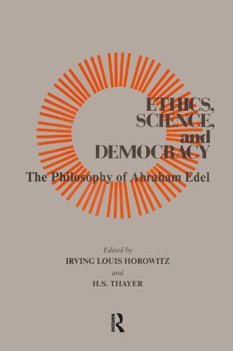 Ethics, Science, and Democracy: Philosophy of Abraham Edel (Hardback)
