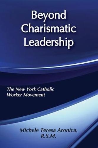 Beyond Charismatic Leadership: New York Catholic Women's Movement (Hardback)