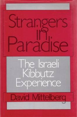 Strangers in Paradise: Israeli Kibbutz Experience (Hardback)