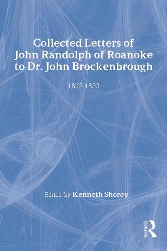 Collected Letters of John Randolph of Roanoke to Dr. John Brockenbrough: 1812-1833 - Library of Conservative Thought (Hardback)