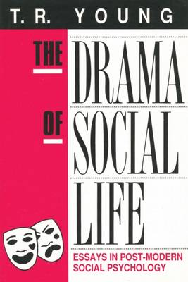 The Drama of Social Life: Essays in Post-modern Social Psychology (Hardback)